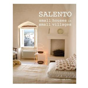 CONGEDO EDITORE SALENTO SMALL HOUSES IN SMALL VILLAGES