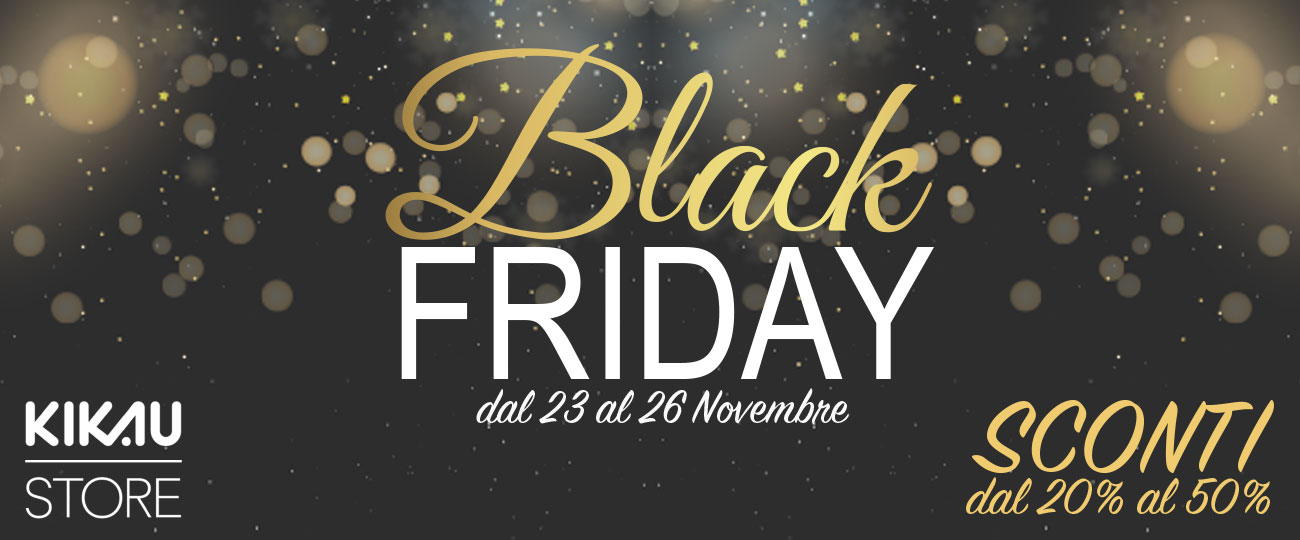 Black Friday Kikaustore.it